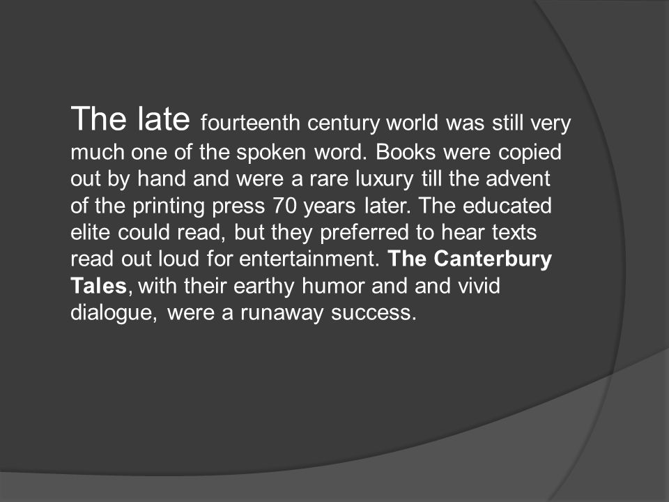 The late fourteenth century world was still very much one of the spoken word.