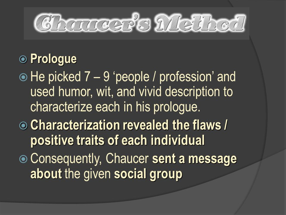 Consequently, Chaucer sent a message about the given social group