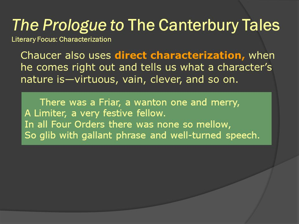 The Prologue to The Canterbury Tales Literary Focus: Characterization