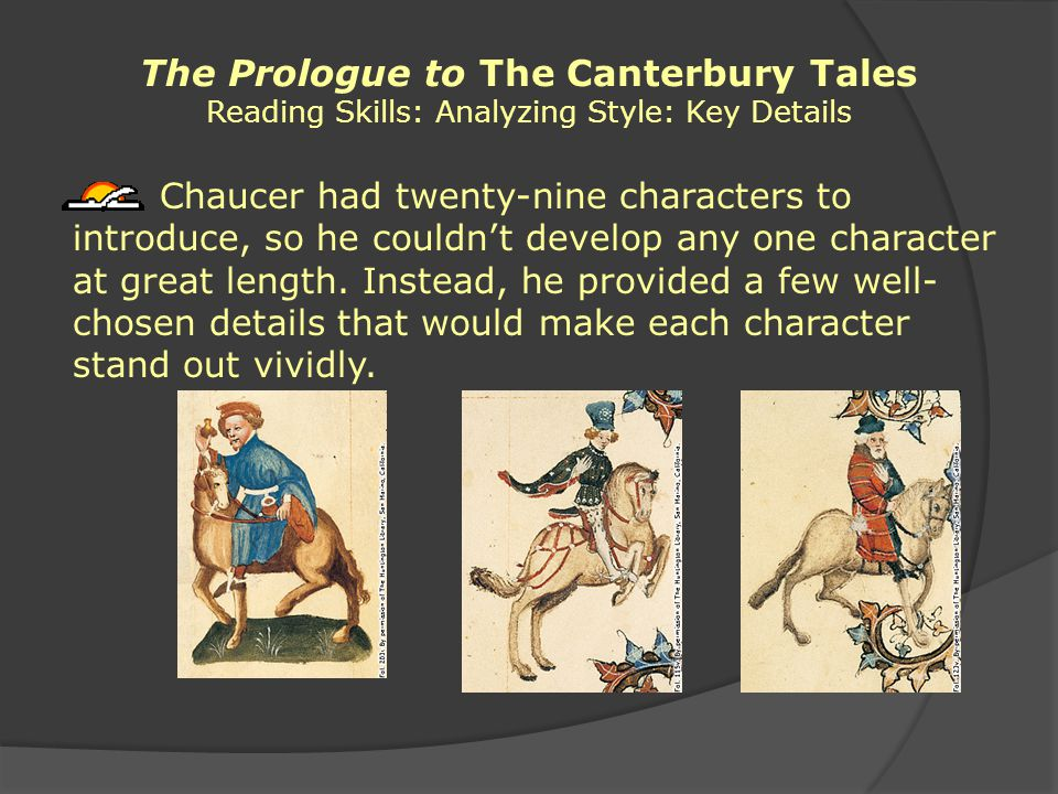 the prologueto the canterbury tales Here, 25 leading historians of late medieval england discuss the portraits of the  pilgrims in the 'general prologue' to chaucer's canterbury tales in relation to.