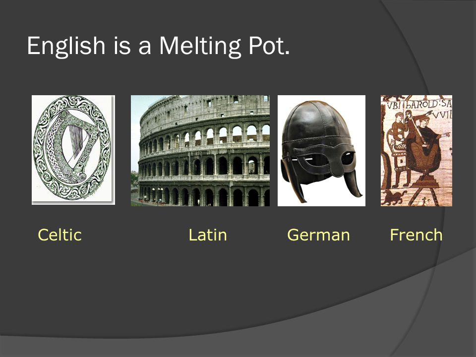 English is a Melting Pot.
