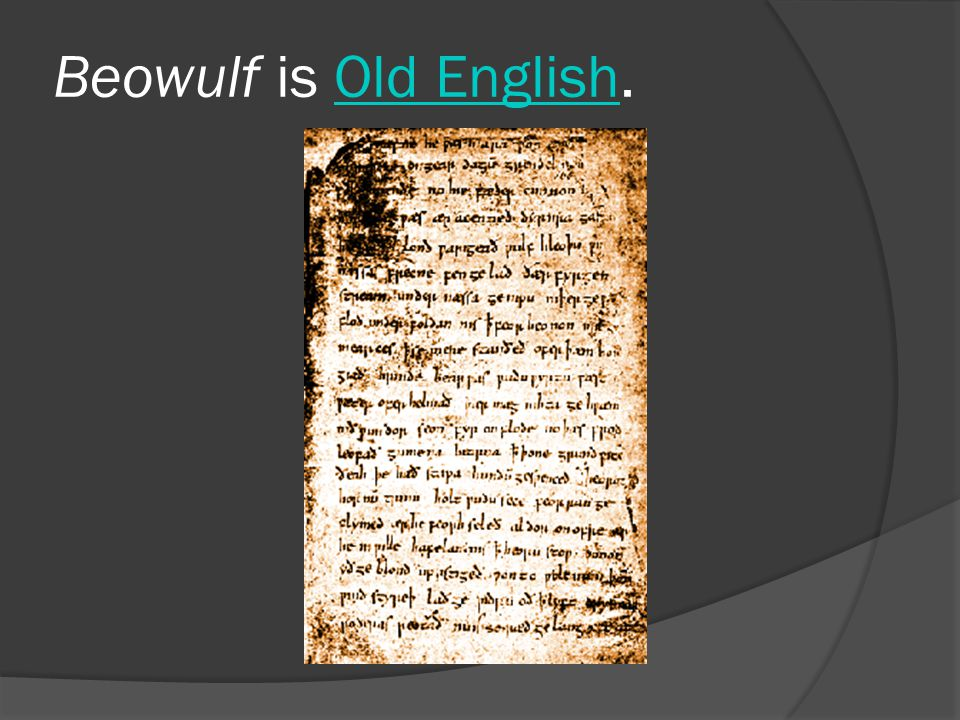Beowulf is Old English.