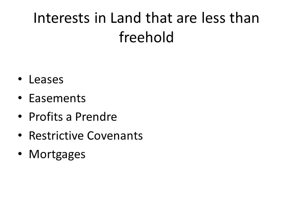Interests in Land that are less than freehold