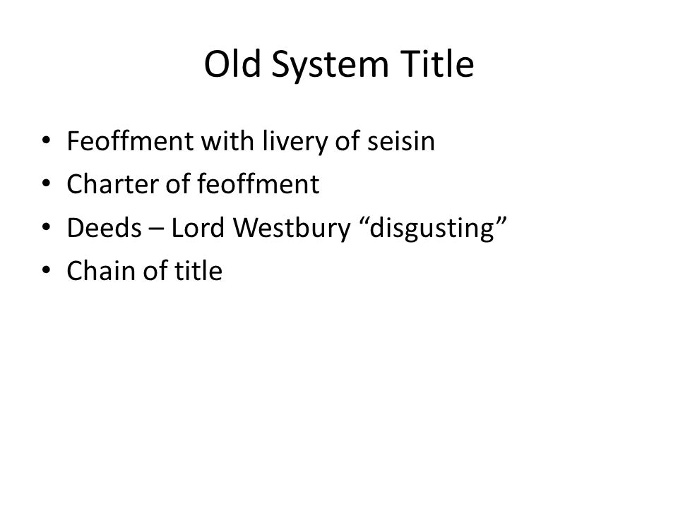 Old System Title Feoffment with livery of seisin Charter of feoffment