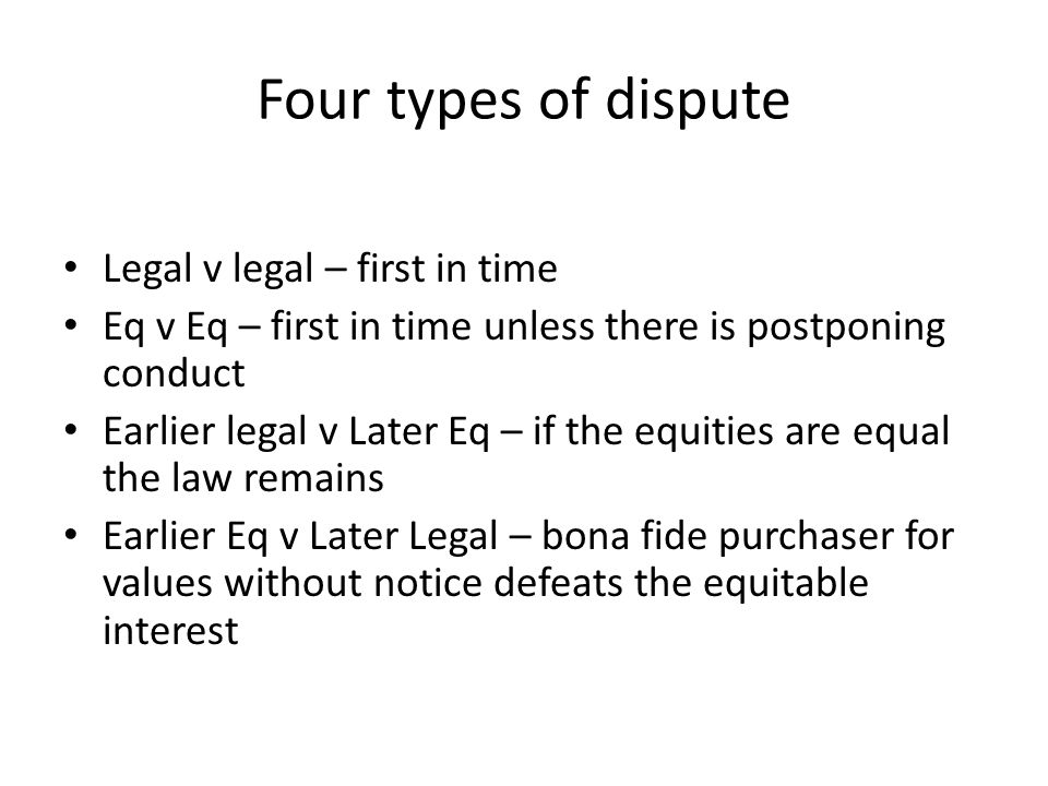Four types of dispute Legal v legal – first in time