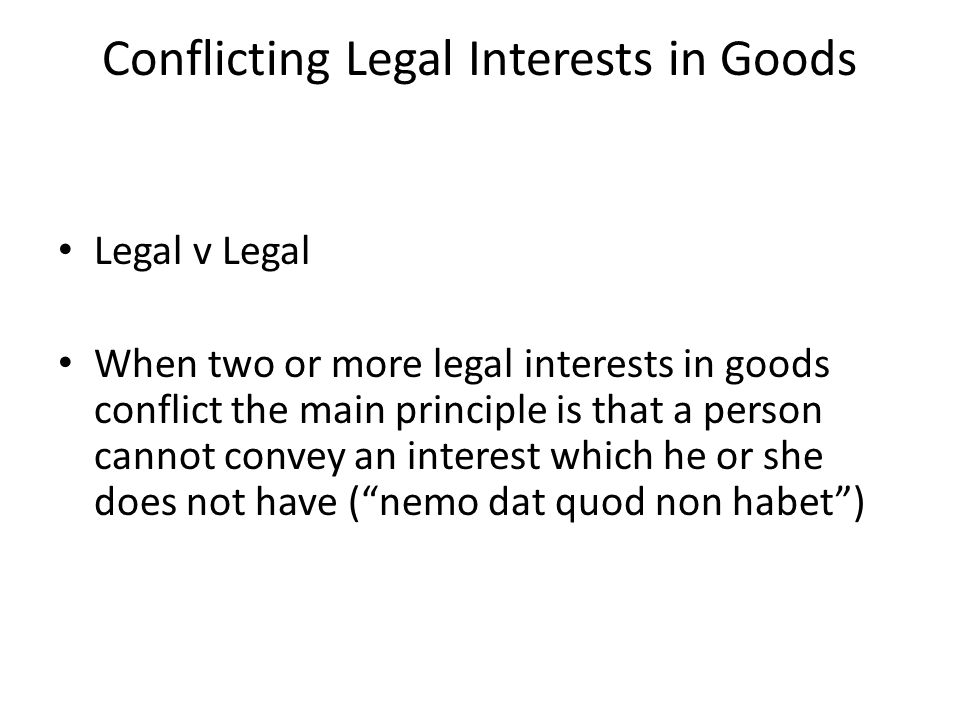 Conflicting Legal Interests in Goods
