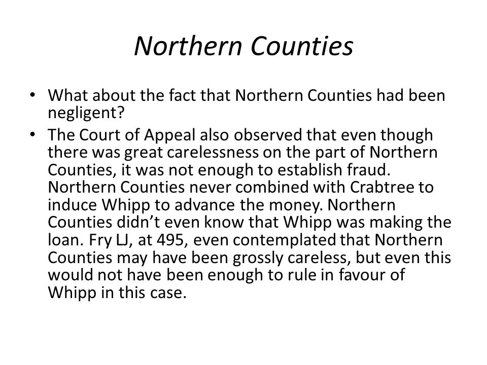 Northern Counties What about the fact that Northern Counties had been negligent