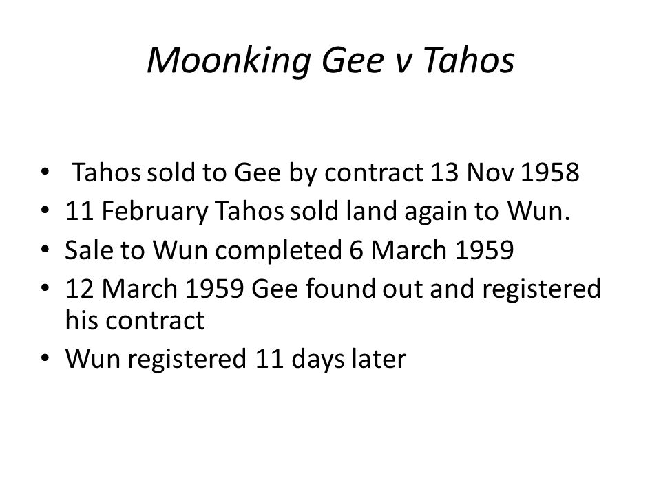 Moonking Gee v Tahos Tahos sold to Gee by contract 13 Nov 1958