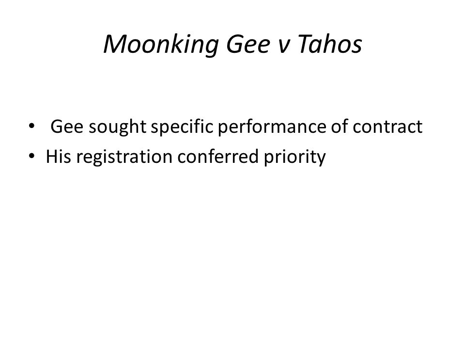 Moonking Gee v Tahos Gee sought specific performance of contract