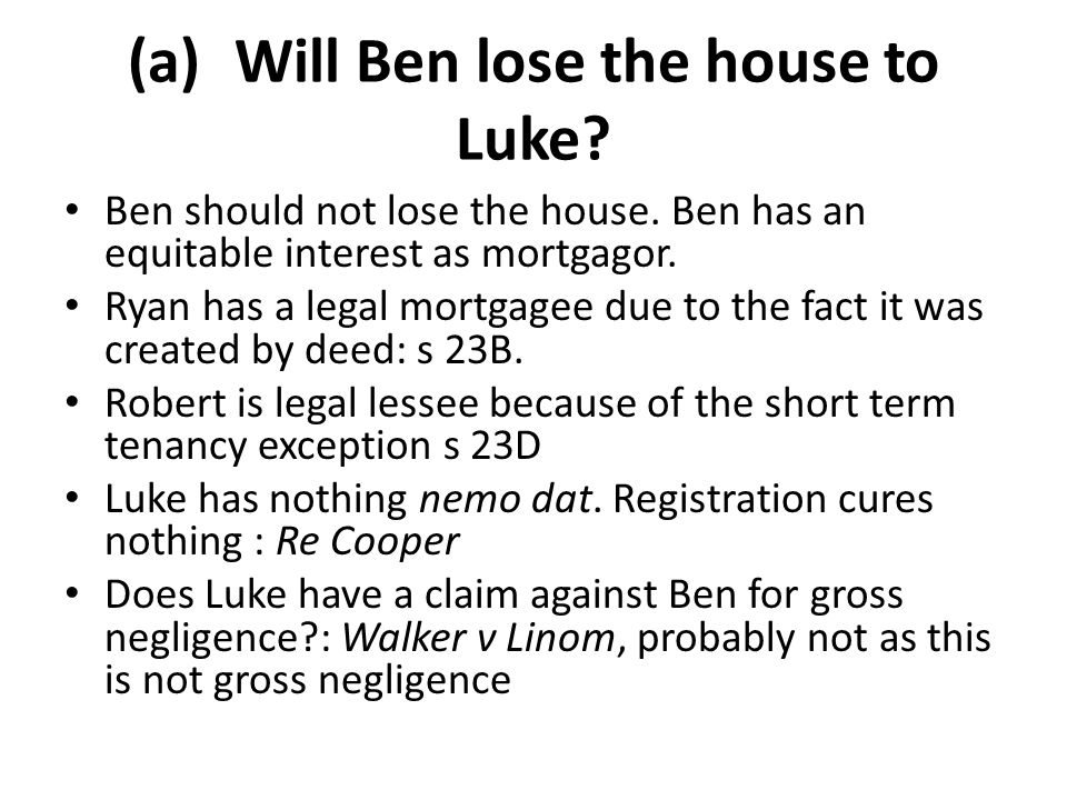 (a) Will Ben lose the house to Luke
