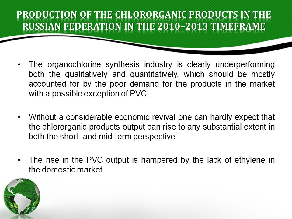 Production of the chlororganic products in the Russian Federation in the 2010–2013 timeframe
