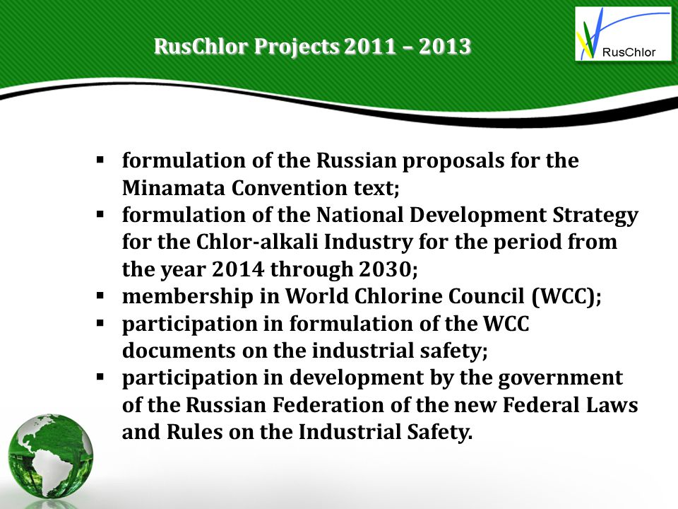 RusChlor Projects 2011 – 2013 formulation of the Russian proposals for the Minamata Convention text;