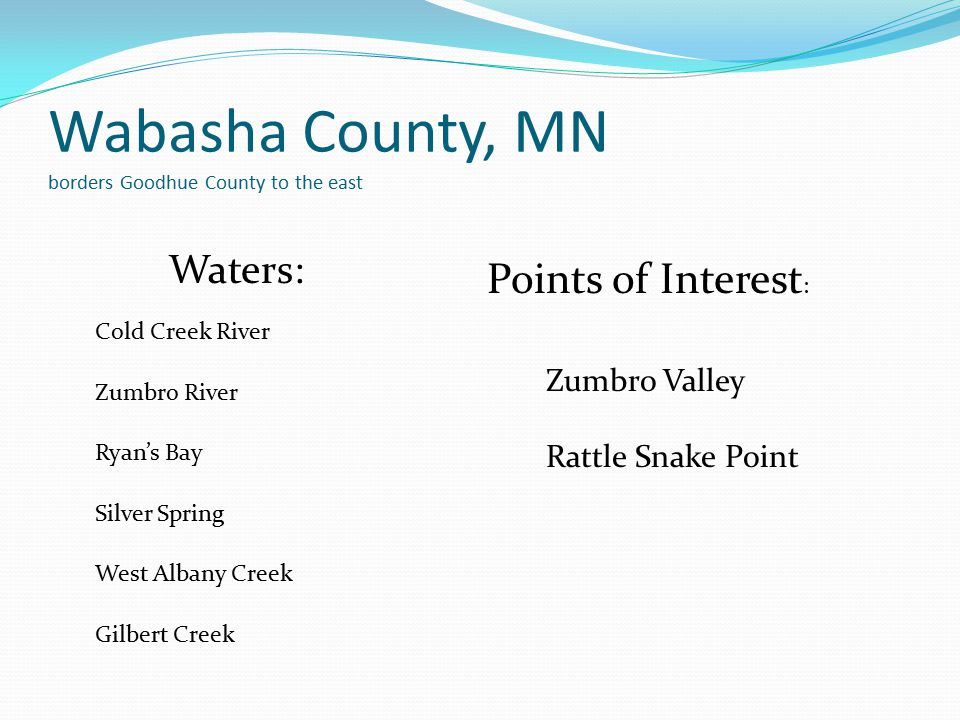 Wabasha County, MN borders Goodhue County to the east