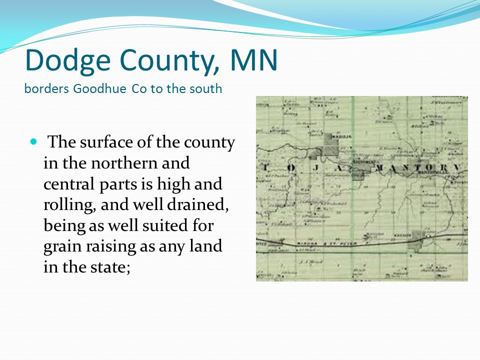 Dodge County, MN borders Goodhue Co to the south