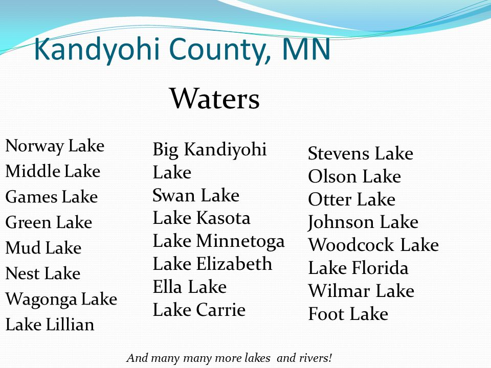 And many many more lakes and rivers!