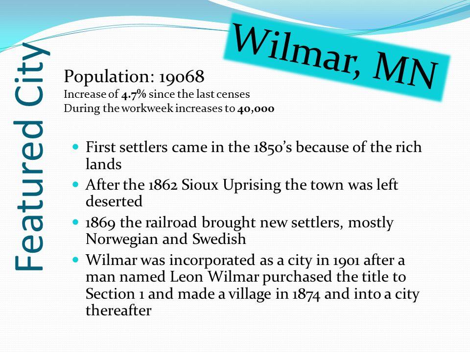 Featured City Wilmar, MN Population: 19068