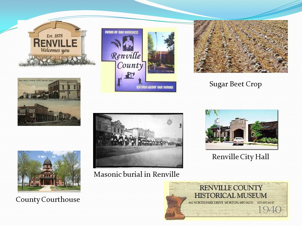 Sugar Beet Crop Renville City Hall Masonic burial in Renville County Courthouse