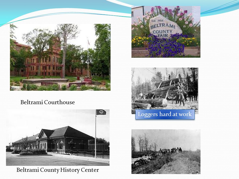 Beltrami Courthouse Loggers hard at work Beltrami County History Center