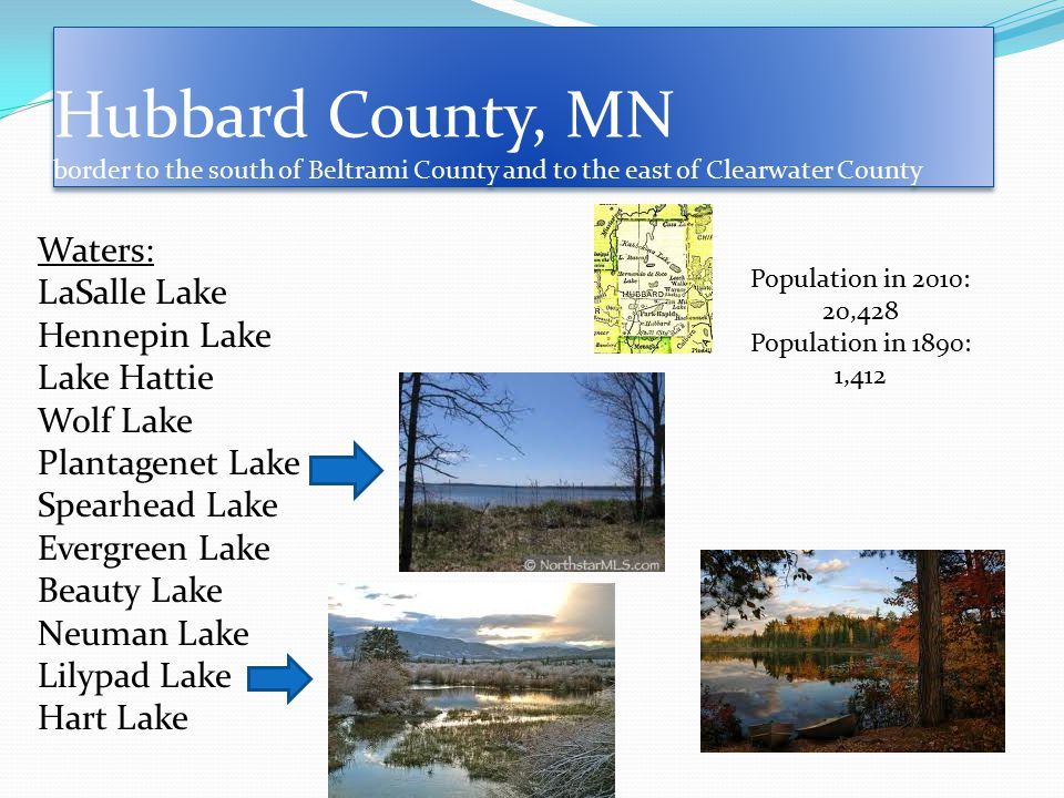 Hubbard County, MN border to the south of Beltrami County and to the east of Clearwater County