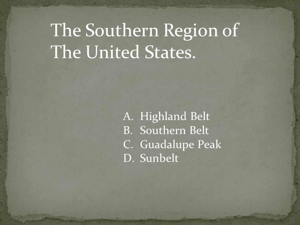 The Southern Region of The United States. Highland Belt Southern Belt