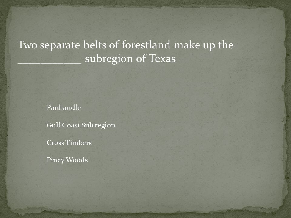 Two separate belts of forestland make up the