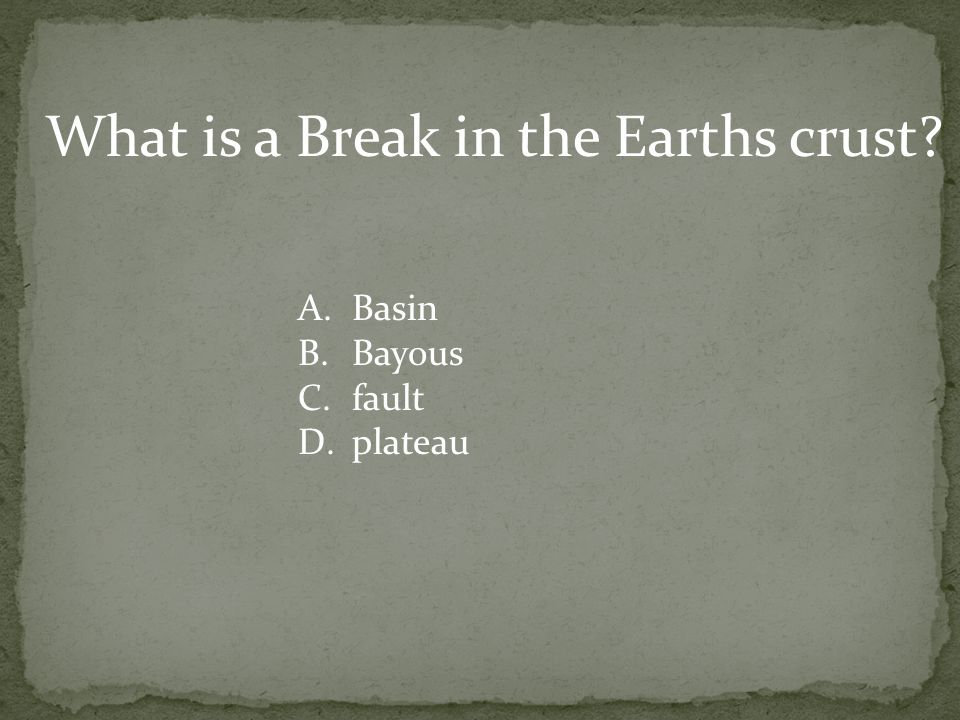 What is a Break in the Earths crust