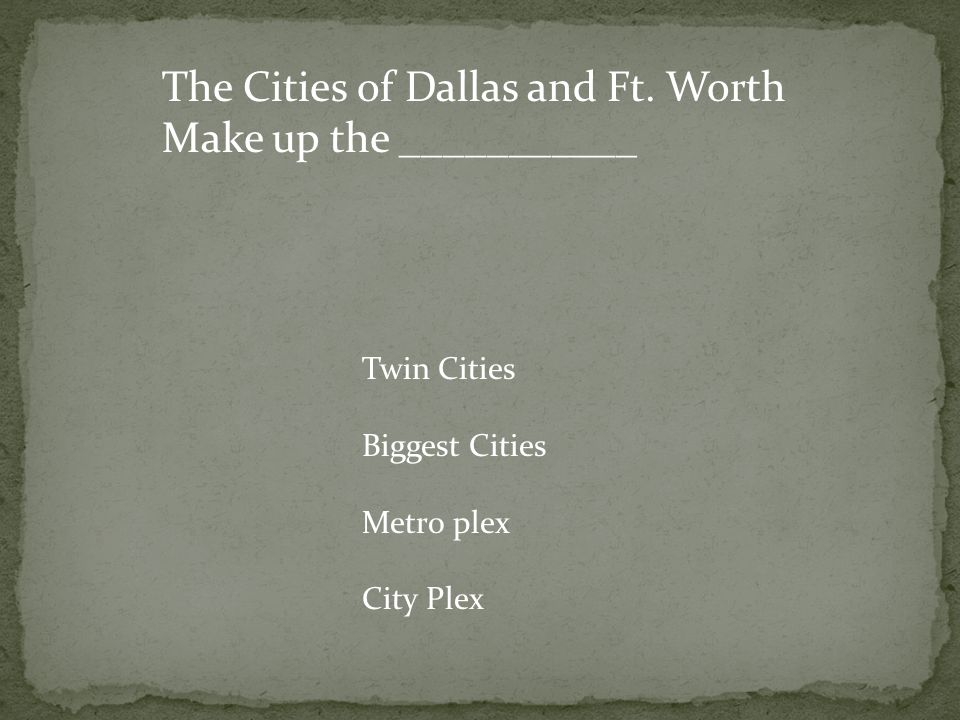 The Cities of Dallas and Ft. Worth Make up the ___________