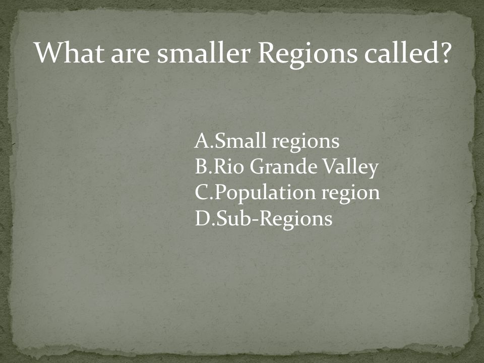 What are smaller Regions called