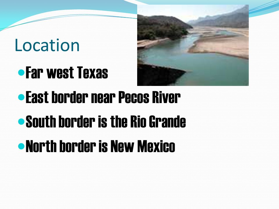 Location Far west Texas East border near Pecos River