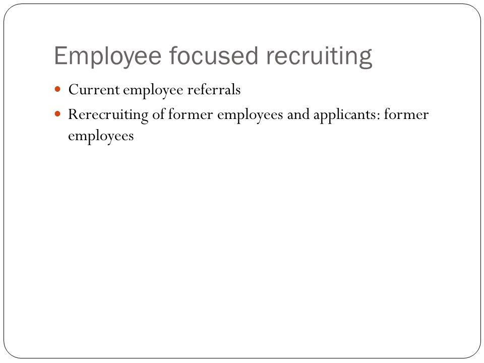Employee focused recruiting