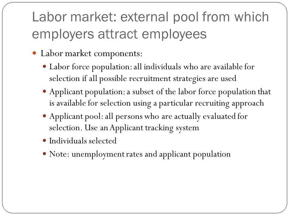 Labor market: external pool from which employers attract employees