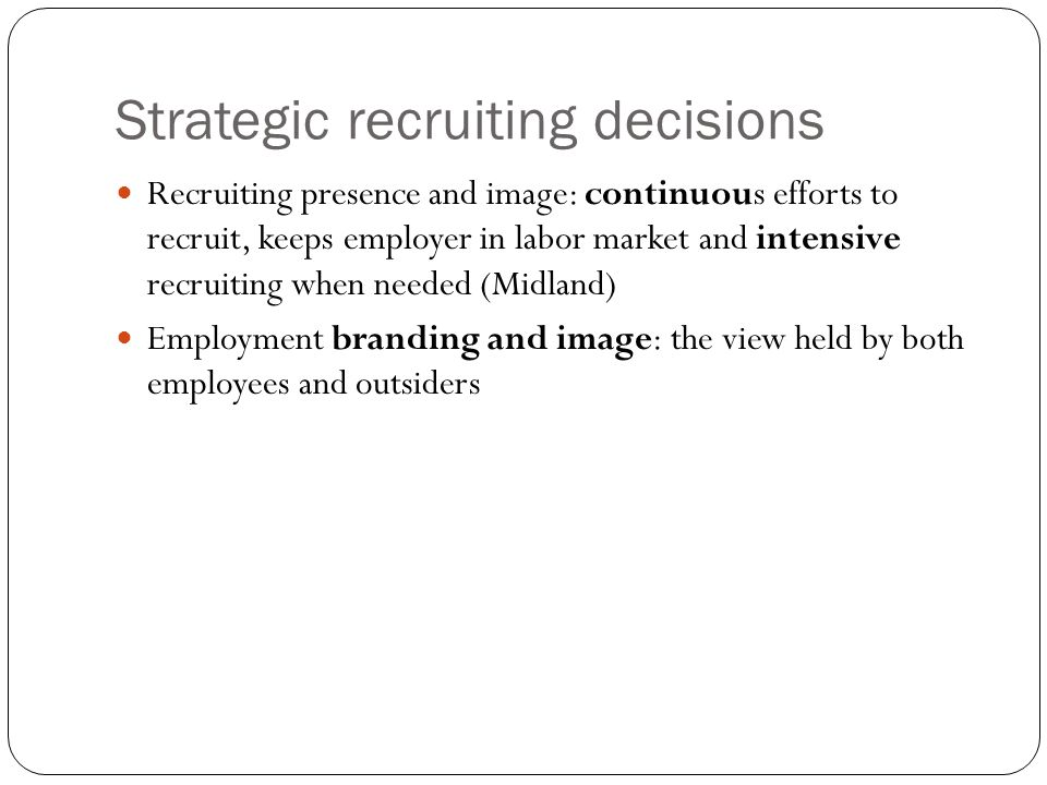 Strategic recruiting decisions