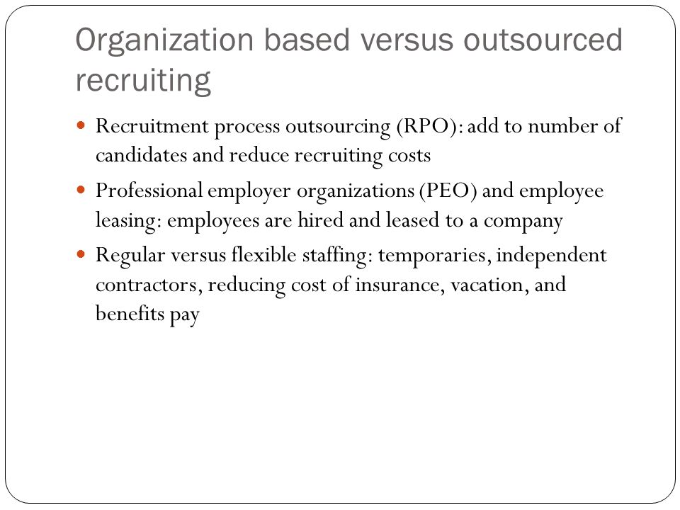 Organization based versus outsourced recruiting