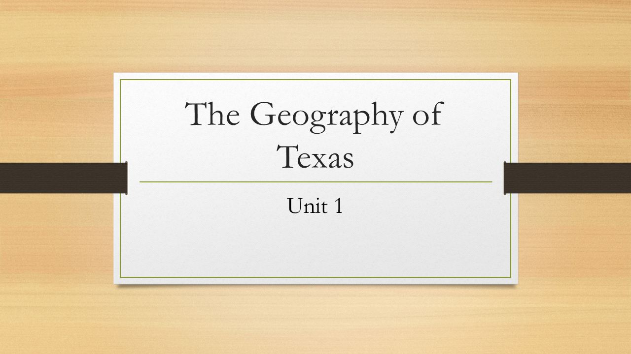 The Geography of Texas Unit 1