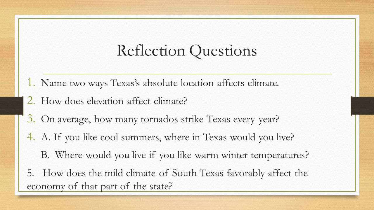 Reflection Questions Name two ways Texas's absolute location affects climate. How does elevation affect climate