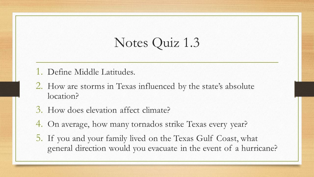 Notes Quiz 1.3 Define Middle Latitudes.
