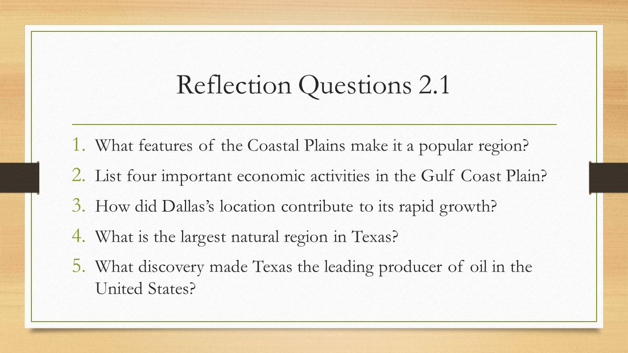 Reflection Questions 2.1 What features of the Coastal Plains make it a popular region