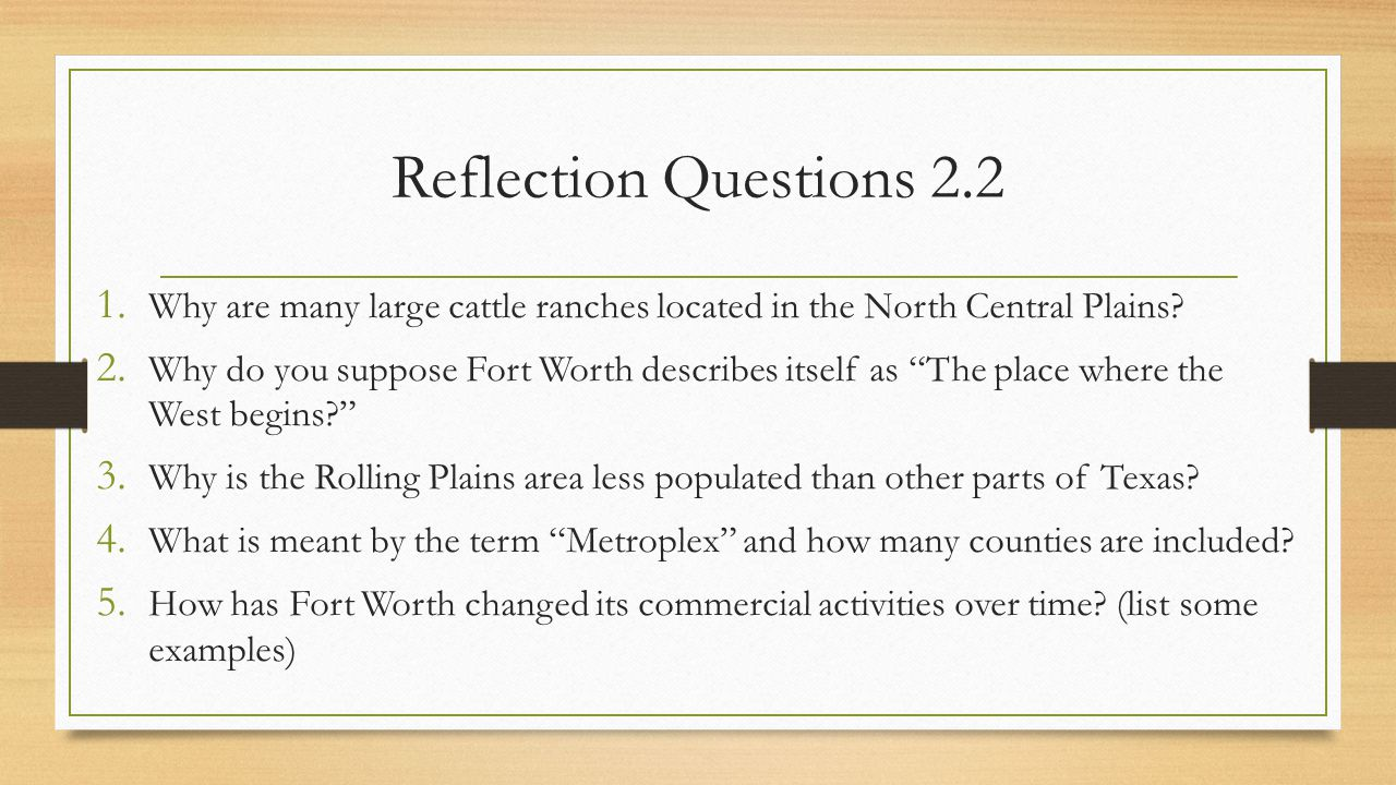 Reflection Questions 2.2 Why are many large cattle ranches located in the North Central Plains