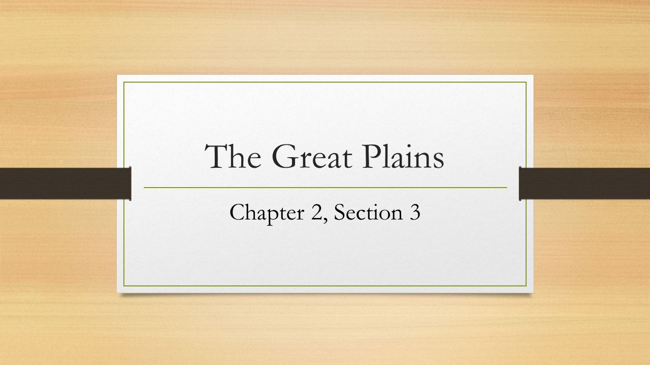 The Great Plains Chapter 2, Section 3