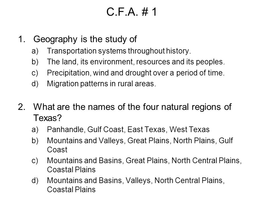 C.F.A. # 1 Geography is the study of