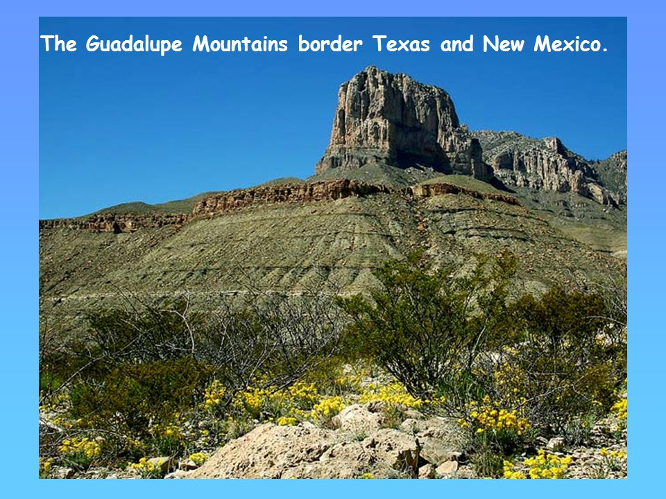 The Guadalupe Mountains border Texas and New Mexico.