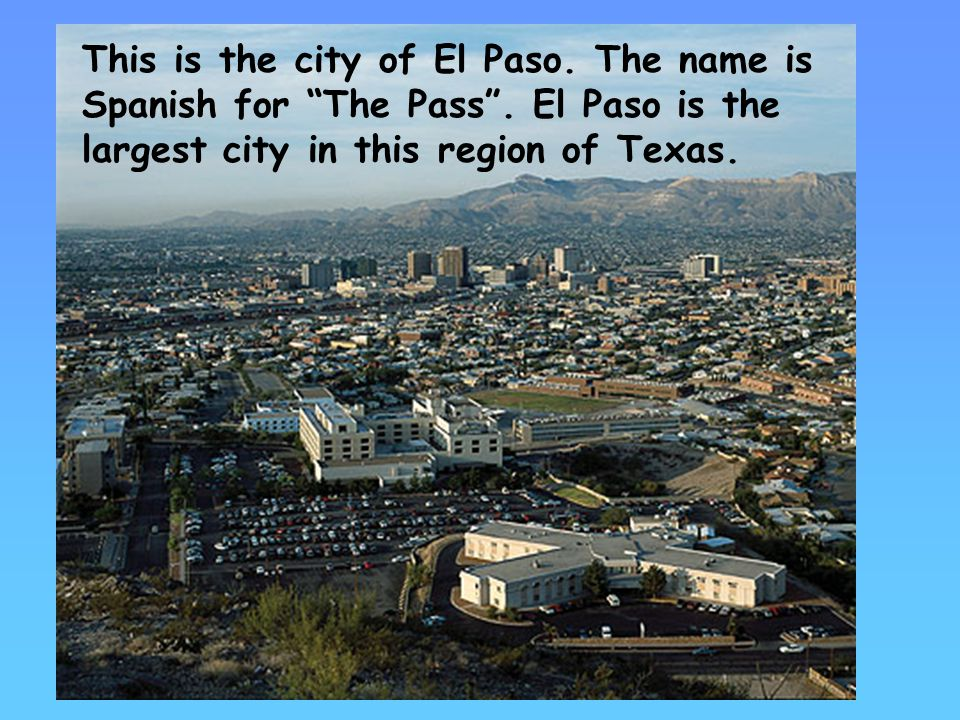 This is the city of El Paso. The name is Spanish for The Pass