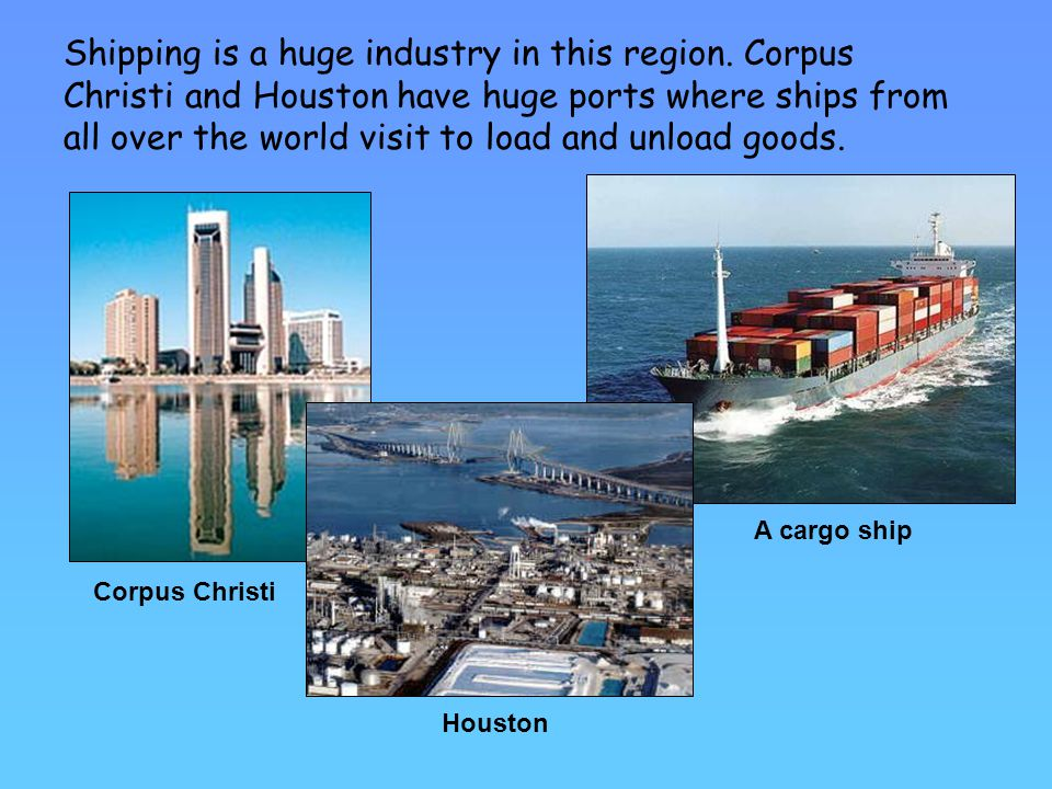 Shipping is a huge industry in this region