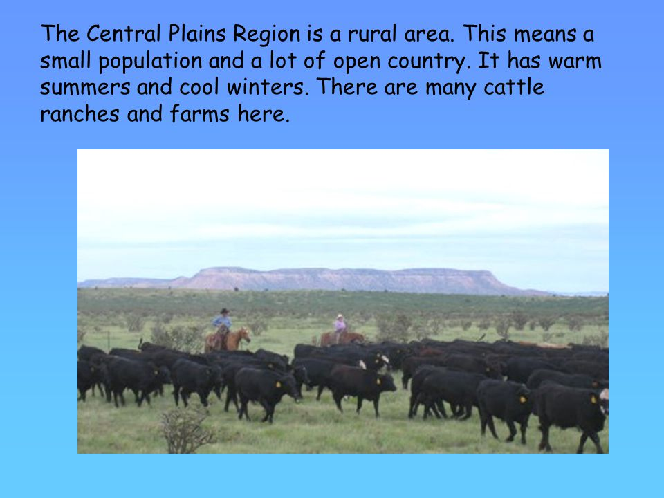 The Central Plains Region is a rural area
