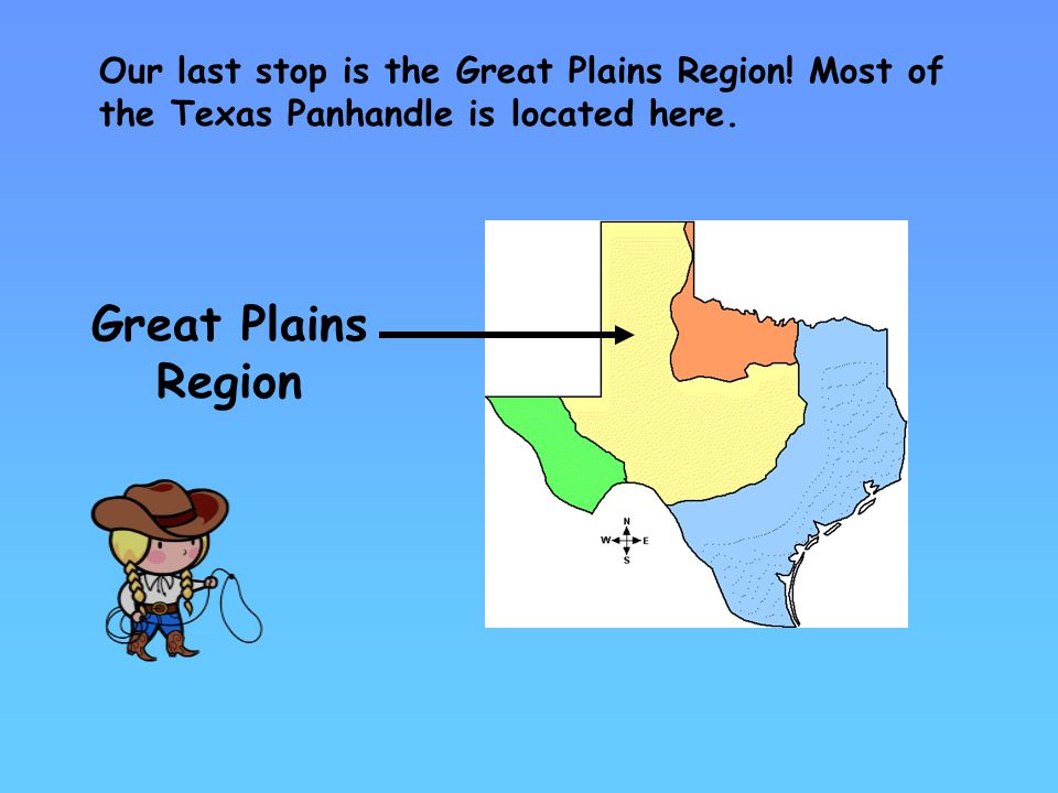 Our last stop is the Great Plains Region