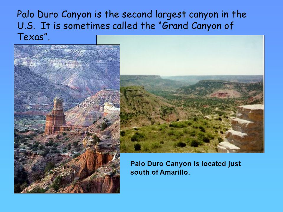 Palo Duro Canyon is the second largest canyon in the U. S