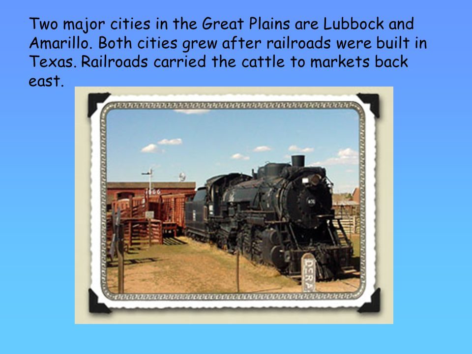Two major cities in the Great Plains are Lubbock and Amarillo