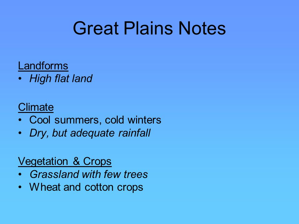 Great Plains Notes Landforms High flat land Climate