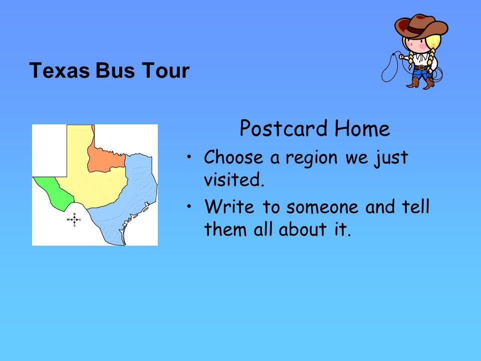 Texas Bus Tour Postcard Home Choose a region we just visited.