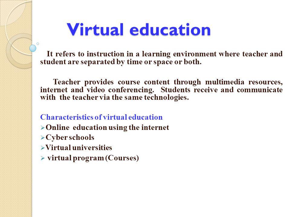 Virtual education Characteristics of virtual education